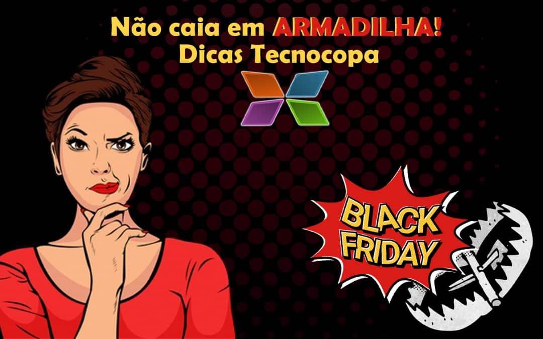 Black Friday 2018 sem cair em armadilhas