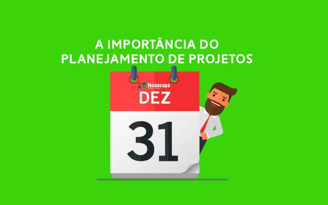A importância do Planejamento de Projetos